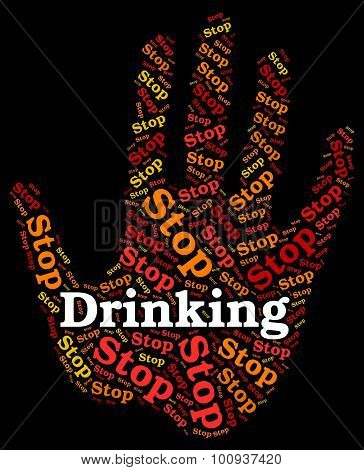Stop Drinking Alcohol Represents Roaring Drunk And Caution poster