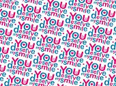 You Deserve My Smile Pattern