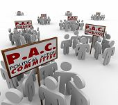 PAC Political Action Committee words on signs and people gathered around as special interest groups lobbying or campaigning for candidates in elections