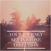 Inspirational Typographic Quote -Your journey in life is not set in store you can change direction poster