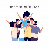 Happy Friendship Day. Young People Group Hugging Together. Friendship Between People. Smiling Best F poster