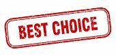 Best Choice Stamp. Best Choice Square Grunge Sign. Best Choice poster