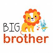 Two Cute Little Animals. Big Brother Lion And Younger Cute Bunny. Big Brother Design For T-shirt, Gr poster