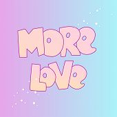Cute Cartoon Love Concept. Love Lettering More Love And Stars, Isolated On Colored Gradient. Love Ic poster