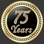 75 Years Anniversary Golden Happy Birthday Icon With Diamonds, Vector Illustration