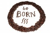 Be Born, Coffee