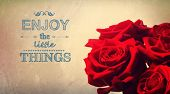 Enjoy The Little Things With Red Roses