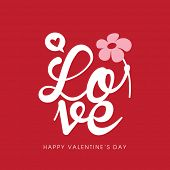 Love quote poster. Happy Valentine's Day.