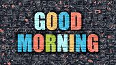 Постер, плакат: Good Morning Concept Multicolor on Dark Brickwall