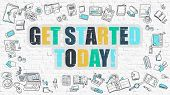 Get Started Today Concept. Multicolor on White Brickwall. poster