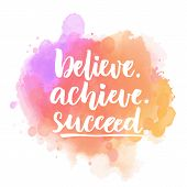 Постер, плакат: Believe achieve succeed Motivational quote handwritten on purple and pink stain Vector saying fo