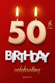 Burning Birthday Candle In The Form Of Number 50 Figure And Happy Birthday Celebrating Text With Par poster