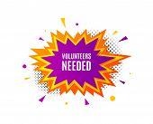 Volunteers Needed. Banner Badge, Offer Sticker. Volunteering Service Sign. Charity Work Symbol. Volu poster