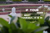 If Your Compassion Dose Not Include Yourself It Is In Complete - Buddha poster