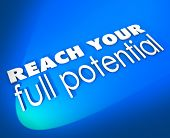 Reach Your Full Potential 3d words on a blue background encouraging you to achieve success through g