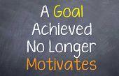 A Goal Achieved No Longer Motivates