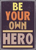 Be Your Own Hero Retro