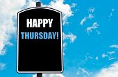 picture of thursday  - HAPPY THURSDAY motivational quote written on road sign isolated over clear blue sky background with available copy space - JPG