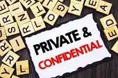 Word, Writing, Text  Private And Confidential. Business Concept For Security Secret Sensitive Classi poster