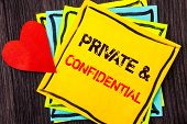 Writing Text Showing  Private And Confidential. Concept Meaning Security Secret Sensitive Classified poster