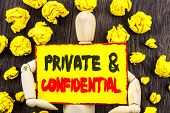 Announcement Text Showing Private And Confidential. Concept Meaning Security Secret Sensitive Classi poster