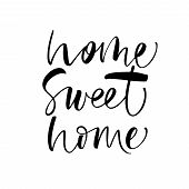 Home Sweet Home Phrase. Ink Illustration. Modern Brush Calligraphy. Isolated On White Background. poster