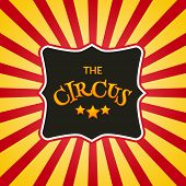 Classic Circus Poster Design Template. Circus Retro Background Design Carnival. poster