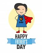 Happy Fathers Day. Father Disguised As A Hero poster