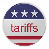 Usa Politics News Badge: Tariffs Button With Us Flag, 3d Illustration poster