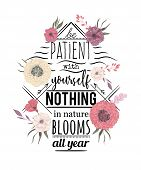 Typography Poster With Flowers In Watercolor Style. Inspirational Quote. Be Patient With Yourself No poster