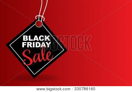 poster of Celebration Tag Sales Black Friday On A Red Background. Label Black Friday. Black Label With Realist