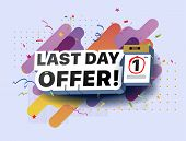 Modern Banner Last Day Offer. Sale Countdown. Shopping Promotional Business Sticker. Vector Illustra poster