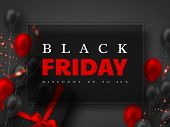 Black Friday Sale Banner. Red And Black Realistic Glossy Balloons, Gift Box And Glitter Confetti. Bl poster