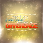 What You Do Makes A Difference