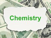 Education concept: Chemistry on Money background