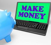Make Money Laptop Means Accumulating Wealth And Prosperity