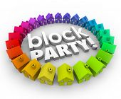 Block Party words in 3d letters in a neighborhood or circle of houses to illustrate a community celebration, gathering or event