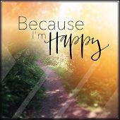 Inspirational Typographic Quote - Because i'm Happy