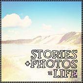 Inspirational Typographic Quote - Stories + photos = life