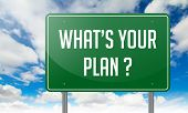 What's Your Plan on Green Highway Signpost.