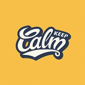 Keep Calm T-shirt Lettering Template. Vector Illustration. poster