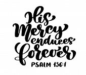 Hand Lettering His Mercy Endures Forever, Psalm 136:1. Biblical Background. Text From The Bible Old  poster