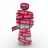 The words No Way Out on red tape wrapping a man who is caught, imprisoned or wrapped up and hopeless