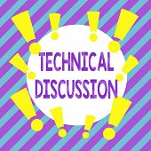 Handwriting Text Technical Discussion. Concept Meaning Conversation Or Debate About A Specific Techn poster