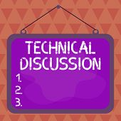 Text Sign Showing Technical Discussion. Conceptual Photo Conversation Or Debate About A Specific Tec poster