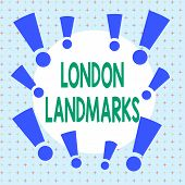 Text Sign Showing London Landmarks. Conceptual Photo Most Iconic Landmarks And Mustsee London Attrac poster