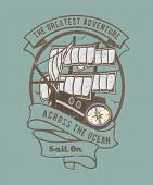 Sailing Adventure Graphic Illustration Has A Pirate Ship And Compass Saying The Greatest Adventure A poster
