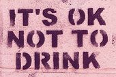 Freedom From Drinking. Inscription From Purple Block Letters On A Pink Wall - Its Ok Not To Drink. S poster