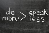 Do More, Speak Less