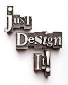 Just Design It!